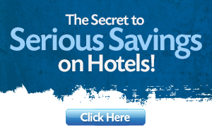 Serious Savings on Hotels!