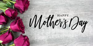 Happy Mothers Day! ~ Celebrate